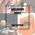 HALLOWEEN FEVER – 2017 EDITION!
