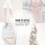HOW TO STYLE A TWO-PIECE DRESS SET