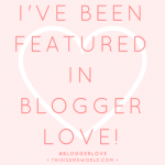 FEATURED ON BLOGGER LOVE
