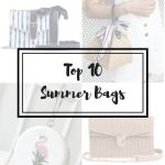 TOP 10 BAGS FOR THIS SUMMER 2018