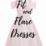 FIT & FLARE: THE CLASSIC SILHOUETTE THAT NEVER FAILS