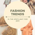 Fashion Trends in the Spotlight for 2019