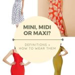 MINI, MIDI OR MAXI? DEFINITIONS + HOW TO WEAR THEM