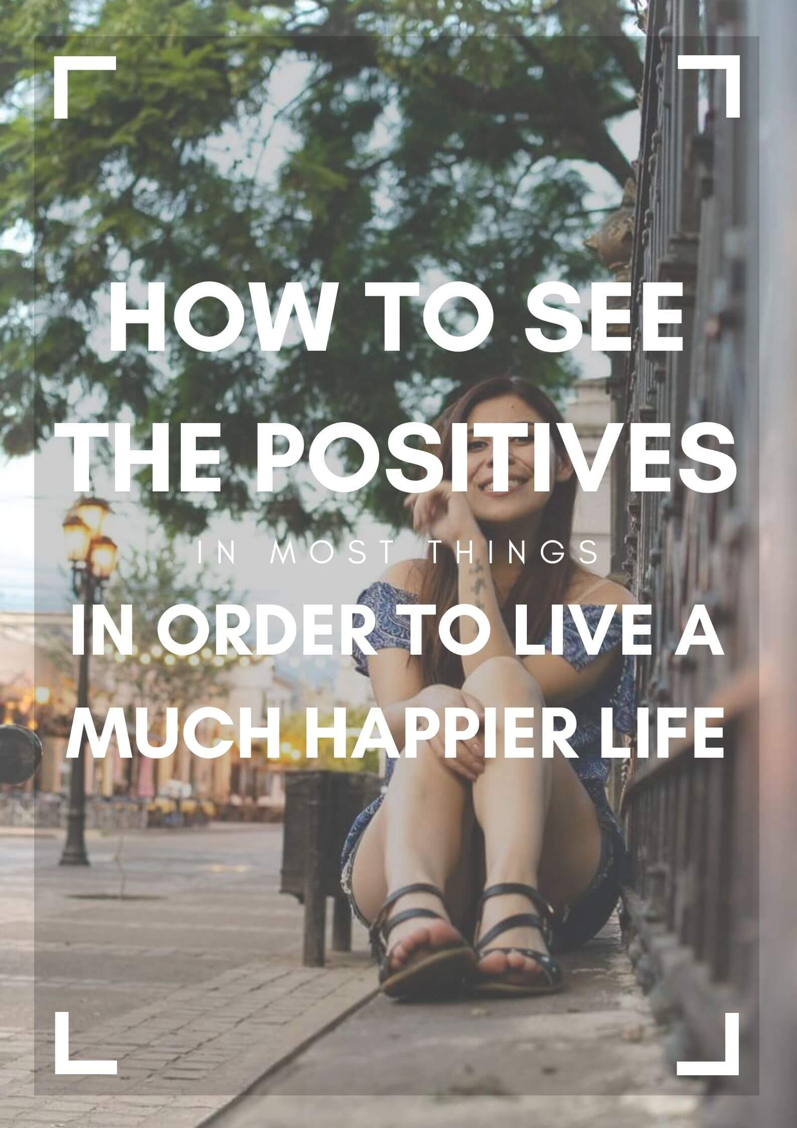 how to see the positives happy life