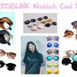 MY DRESSLINK WISHLIST: COOL SUNNIES!