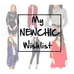 MY NEWCHIC WISHLIST
