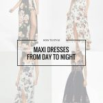 HOW TO STYLE A MAXI DRESS FROM DAY TO NIGHT FT. ROSEGAL