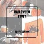 HALLOWEEN FEVER – 2017 EDITION!