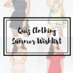 QUIZ CLOTHING WISHLIST: MY 10 FAVE SUMMER DRESSES