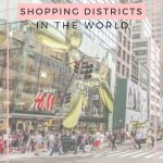 THE MOST FAMOUS SHOPPING DISTRICTS AROUND THE WORLD
