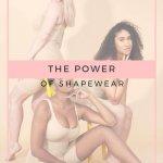 THE POWER OF SHAPEWEAR