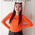 HOW ANYONE CAN FRESHEN UP THEIR LOOK