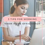 3 EASY TIPS FOR WORKING FROM HOME EFFICIENTLY