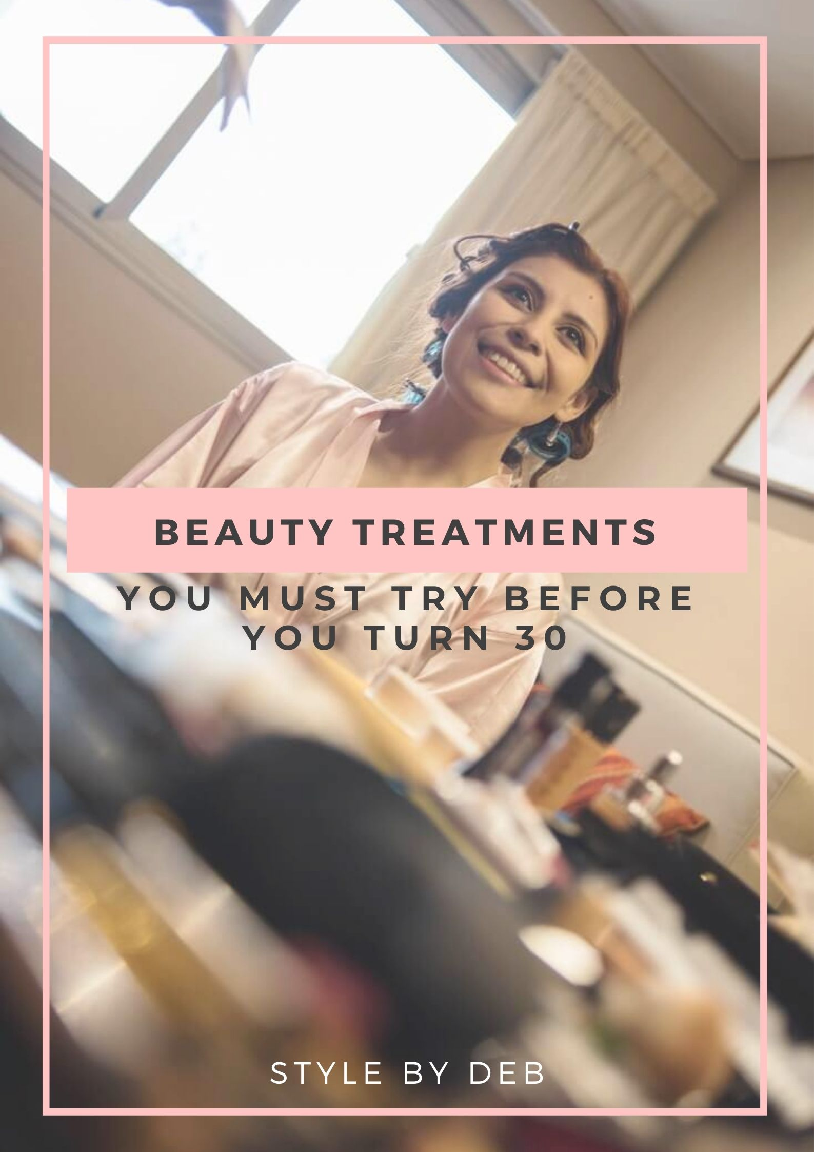 beauty treatments you must try befoer you turn 30