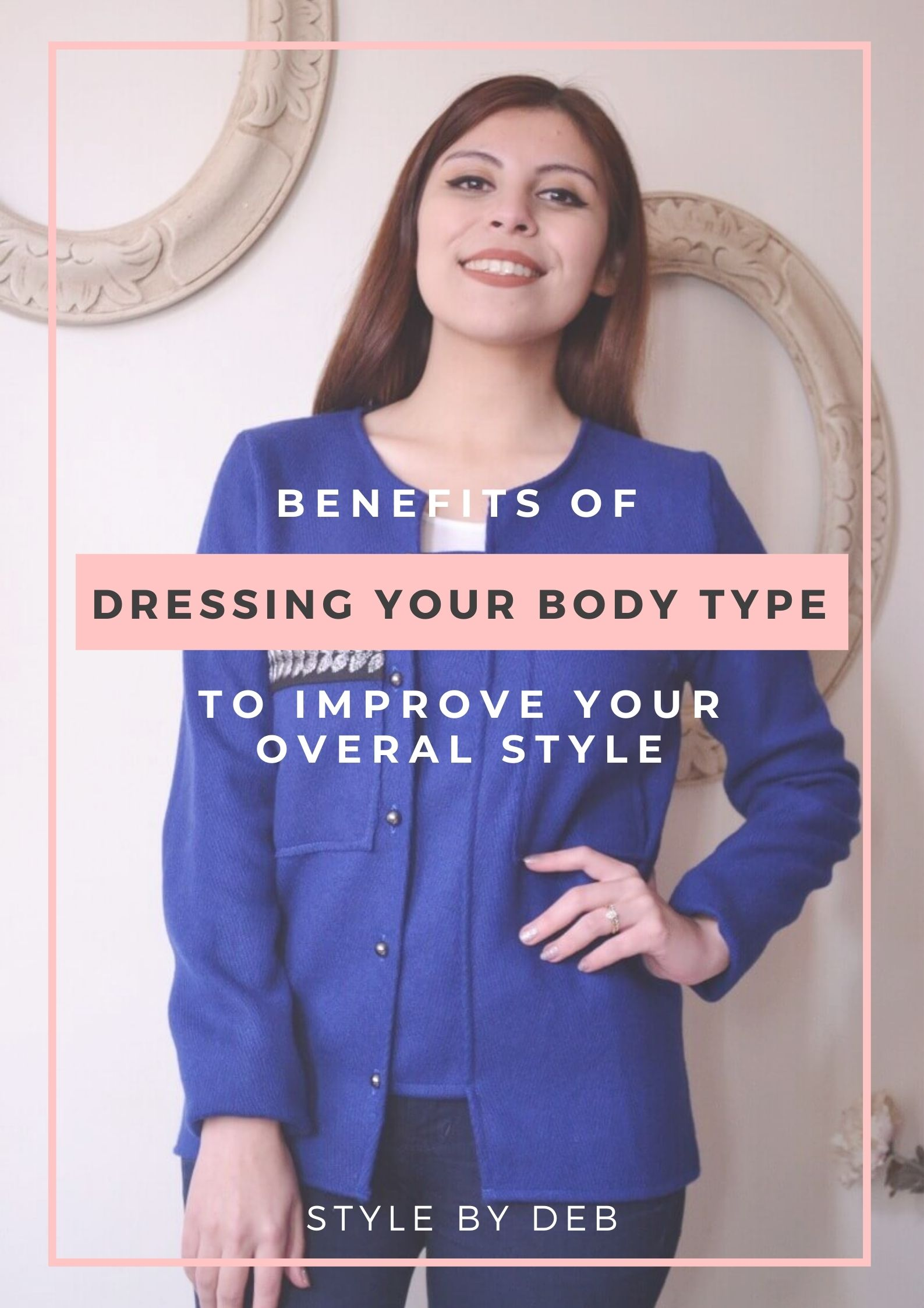 DRESSING YOUR BODY TYPE TO IMPROVE YOUR STYLE