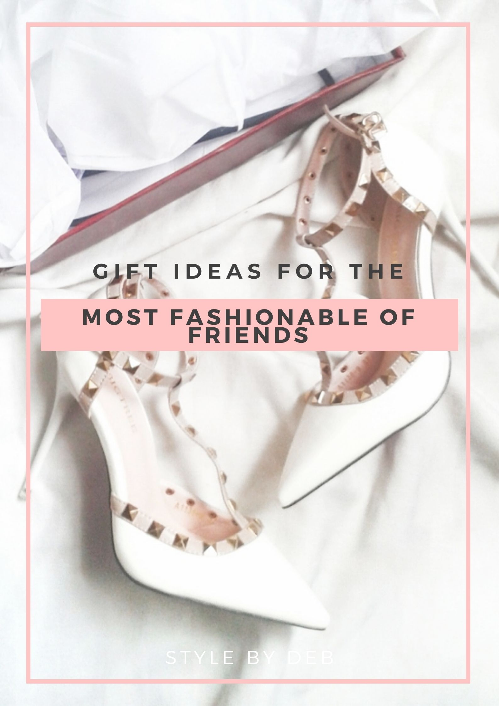 gift ideas for the most fashionable of friends